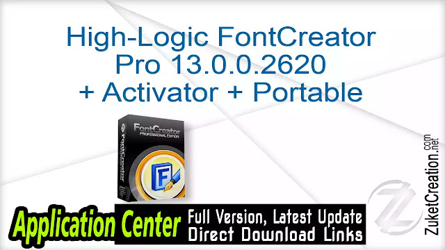 High-Logic FontCreator Pro 13.0.0.2620 + Activator + Portable