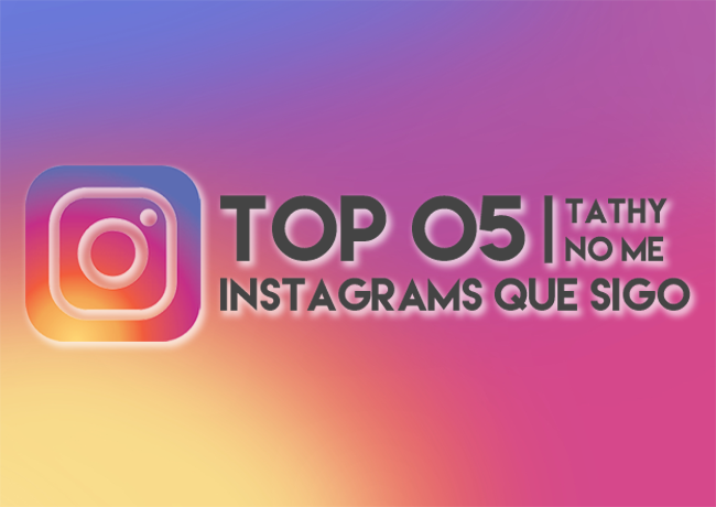 TOP 05 INSTAGRAMS QUE SIGO