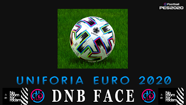 Uniforia Euro 2020 Ball by DNB For PES2019 and 2020