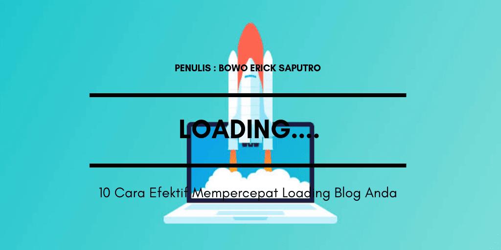 10 Cara Efektif Untuk Mempercepat Loading Blog Anda