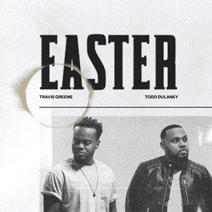 Download Travis Green Ft. Todd Dulaney - Easter (2021)