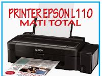 Cara Memperbaiki Printer Epson L110 Mati Total Tidak Bisa Menyala