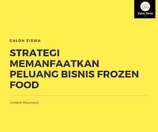 Strategi Memanfaatkan Peluang Bisnis Frozen Food