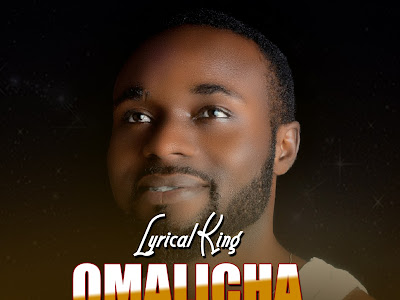 [Music] Lyrical King _ Omalicha