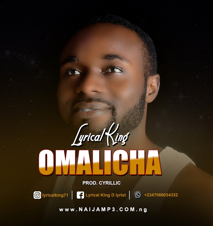 [Music] Lyrical King _ Omalicha