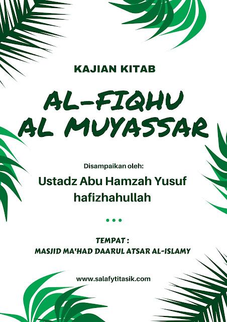 [AUDIO] Ustadz Abu Hamzah Yusuf - Al Fiqhu Al Muyassar