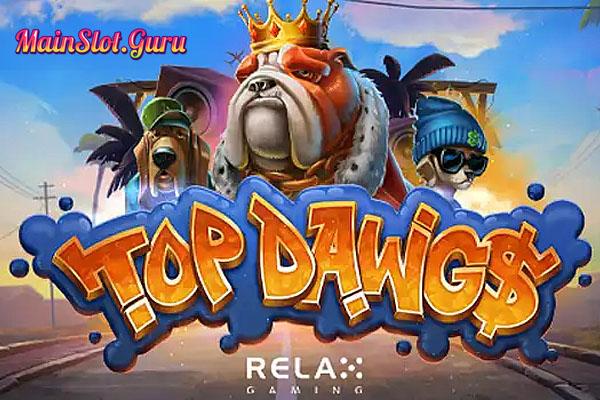 Main Gratis Slot Top Dawg$ Relax Gaming