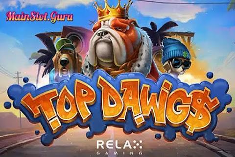 Main Gratis Slot Top Dawg$ (Relax Gaming) | 96.10% RTP