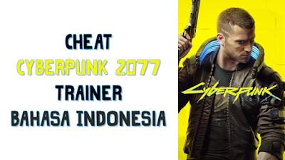 Trainer Game Cyberpunk 2077 PC Terbaru