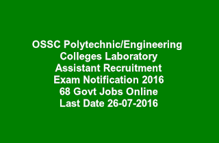 OSSC Polytechnic Engineering Colleges Laboratory Assistant Recruitment Exam Notification 2016 68 Govt Jobs Online Last Date 26-07-2016