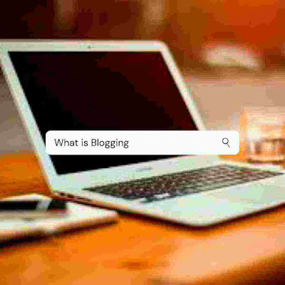 Blogging   क्या है? (what  is  blogging)