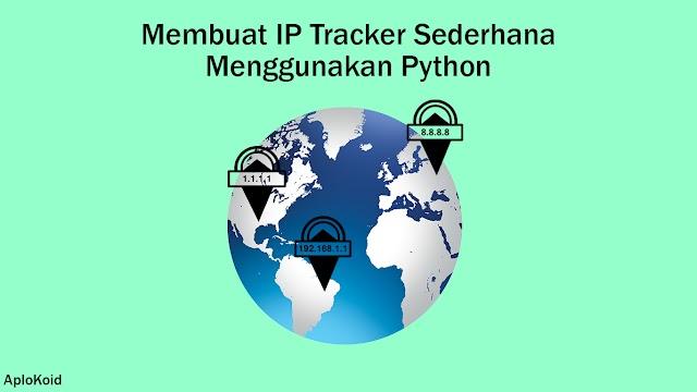 Membuat IP Tracker Sederhana Menggunakan Python