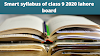 Smart syllabus of class 9 2020 lahore board