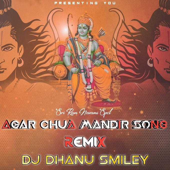 Agar Chua Mandir Song Remix By Dj Dhanu Smiley[NEWDJSWORLD.IN]