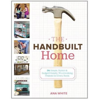 The Handbuilt Home book by Ana White