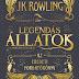 J. K. Rowling - Legendás állatok és megfigyelésük - Az eredeti forgatókönyv
