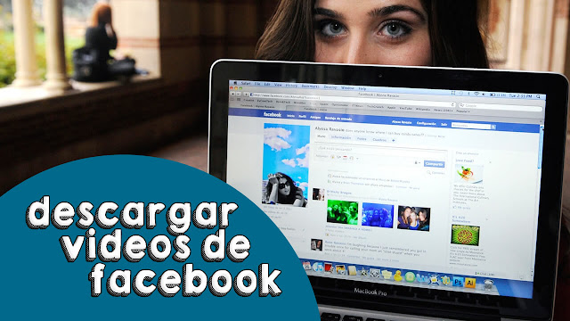 DESCARGAR VIDEO DE FACEBOOK EN HD SIN PROGRAMAS
