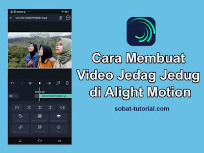 Cara Membuat Video Jedag Jedug di Alight Motion