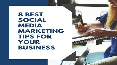 8 Best Social Media Marketing Tips For Your Business