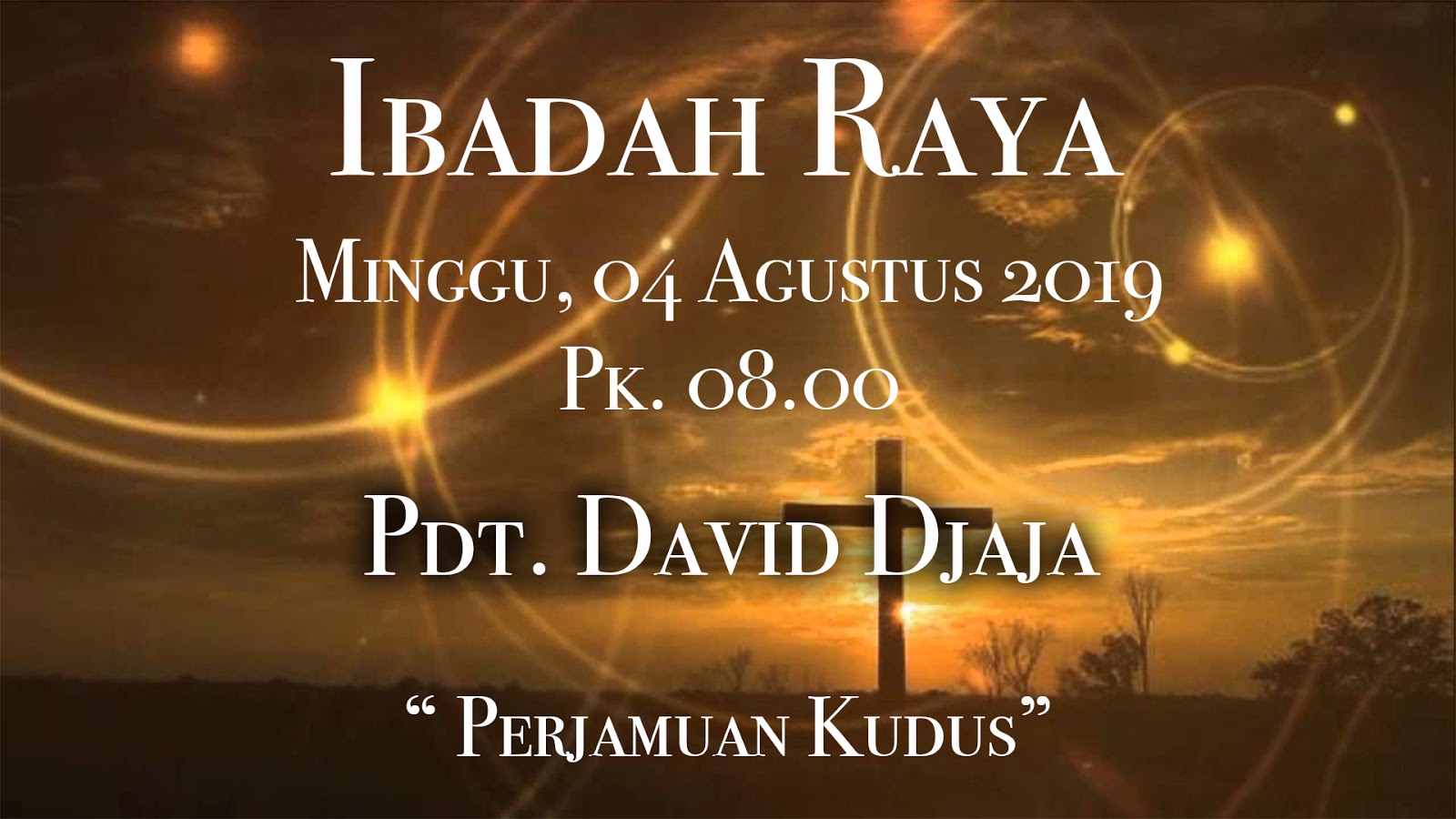 ibadah raya gsja sword 4 Agustus 2019