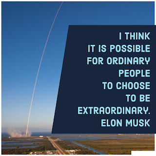 I think it is possible for ordinary people to choose to be extraordinary. By - Elon Musk
