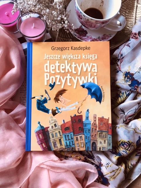 Grzegorz Kasdepke, Jeszcze większa księga detektywa Pozytywki
