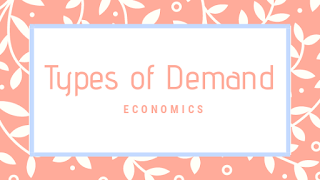 Types of Demand in economics