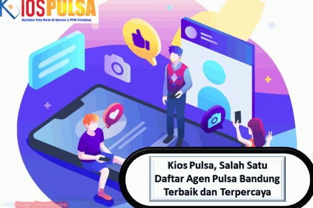 Kios Pulsa, Salah Satu Daftar Agen Pulsa Bandung Terbaik dan Terpercaya