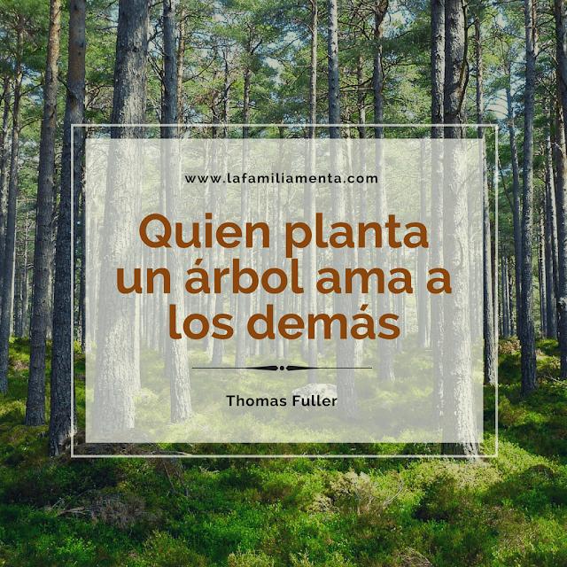 Quien planta un árbol ama a los demás.