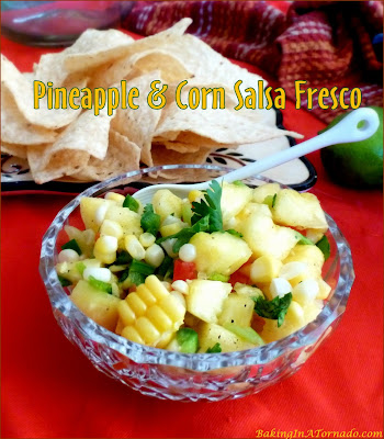 Pineapple and Corn Salsa Fresco bursts with fresh summer flavors. Serve with tortilla chips or as a complement to grilled fish, chicken, or over enchiladas. | Recipe developed by www.BakingInATornado.com