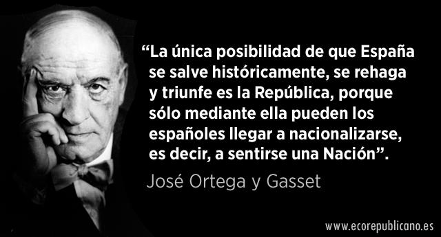 José Ortega y Gasset: ¡Viva la República!