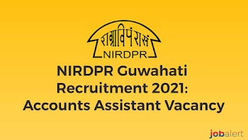 NIRDPR Guwahati Recruitment 2021: Accounts Assistant Vacancy