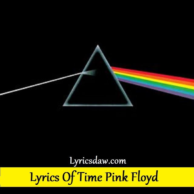 Lyrics Of Time Pink Floyd