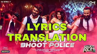 Aayi Aayi Bhoot Police Lyrics in English | With Translation | – Vishal Dadlani | Mellow D