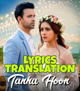 Tanha Hoon Lyrics in English | With Translation | – Yasser Desai