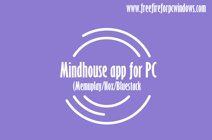 Mindhouse app for PC