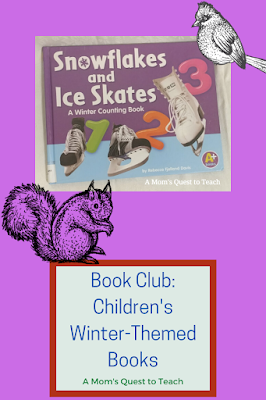 Text: A Mom's Quest to Teach; Book Club: Children's Winter-Themed Books; squirrel clip art; book cover of Snowflakes & Ice Skates