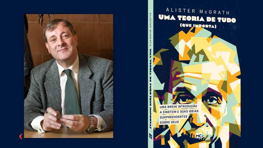 """""""Uma teoria de tudo (que importa)"""", livro escrito por Alister McGrath, professor da Universidade de Oxford, investiga as concepções de Albert Einstein em relação à ciência, à religião e à existência humana"""