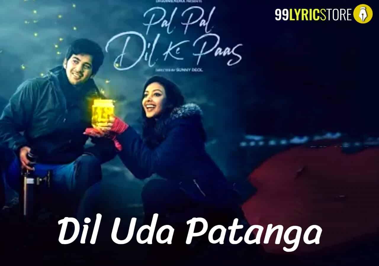 Dil Uda Patanga Lyrics from movie Pal Pal Dil Ke Paas