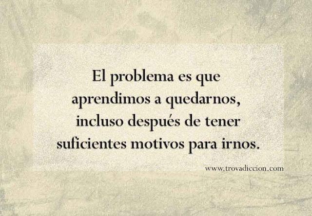 El problema es que aprendimos a quedarnos