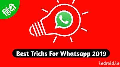 Best Tricks For Whatsapp Users 2019,indroid,rohit badiya,chalate, whatsapp updates