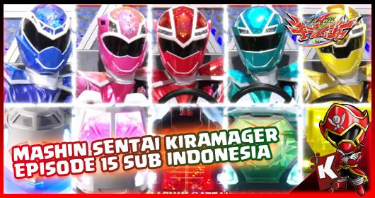 Mashin Sentai Kiramager Episode 15 Subtitle Indonesia