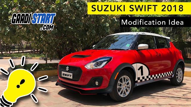 Top Maruti Suzuki Swift 2018 Modification ideas