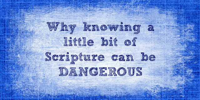 A little bit of Scripture knowledge can be a dangerous thing. This 1-minute devotion explains why. #BibleLoveNotes #Bible