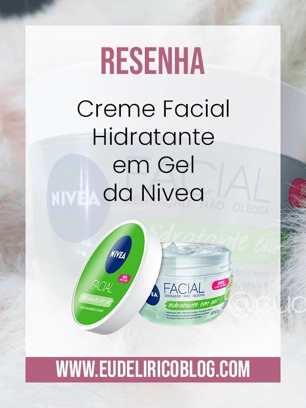 Resenha: Creme Facial Hidratante em Gel da Nivea