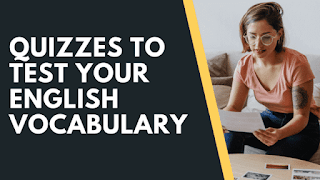 Quizzes to Test your English Vocabulary