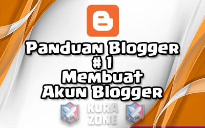 Panduan Blogger #1 - Membuat Akun Blogger