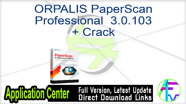 ORPALIS PaperScan Professional 3.0.103 + Crack