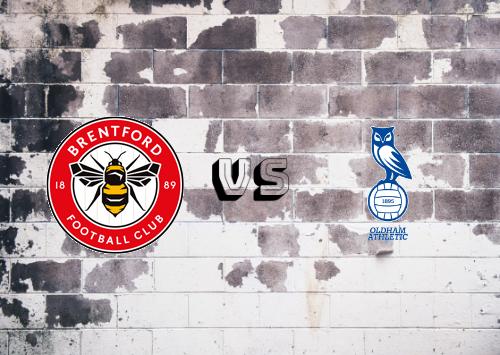 Brentford vs Oldham Athletic  Resumen