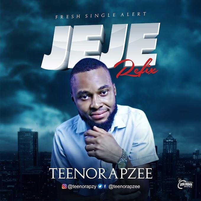 Music: Teenorapzee - Jeje (Refix) @Teenorapzee